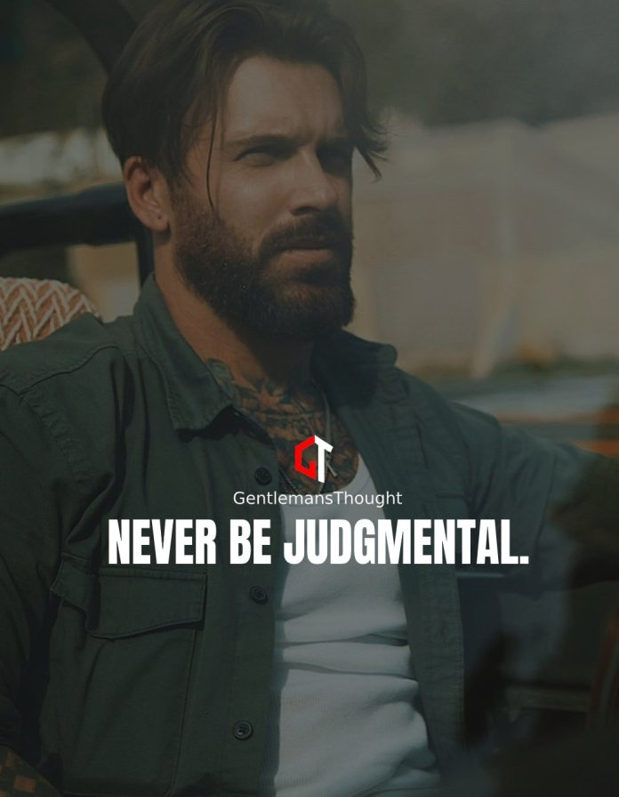Never be judgmental.