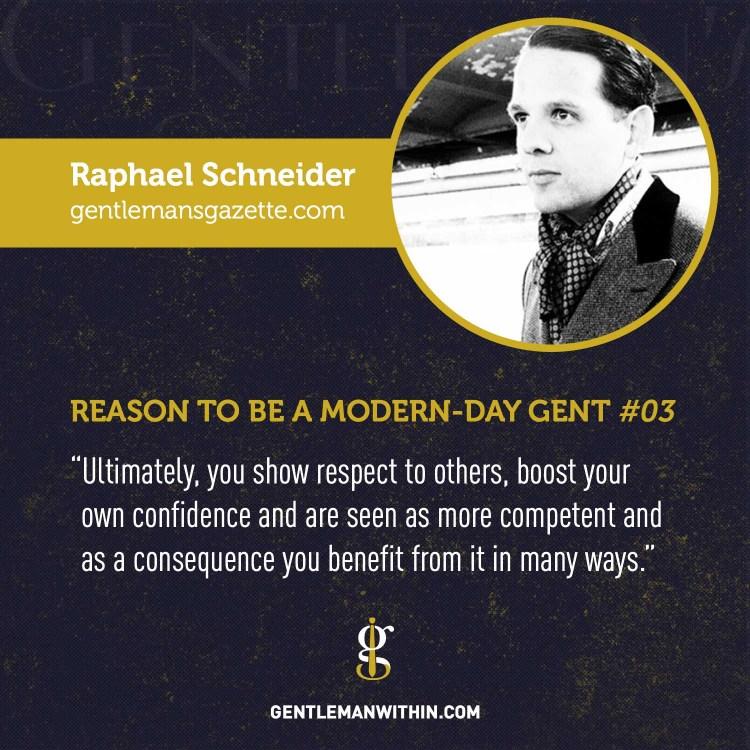 Raphael Schneider Reason To Be A Modern-Day Gentleman