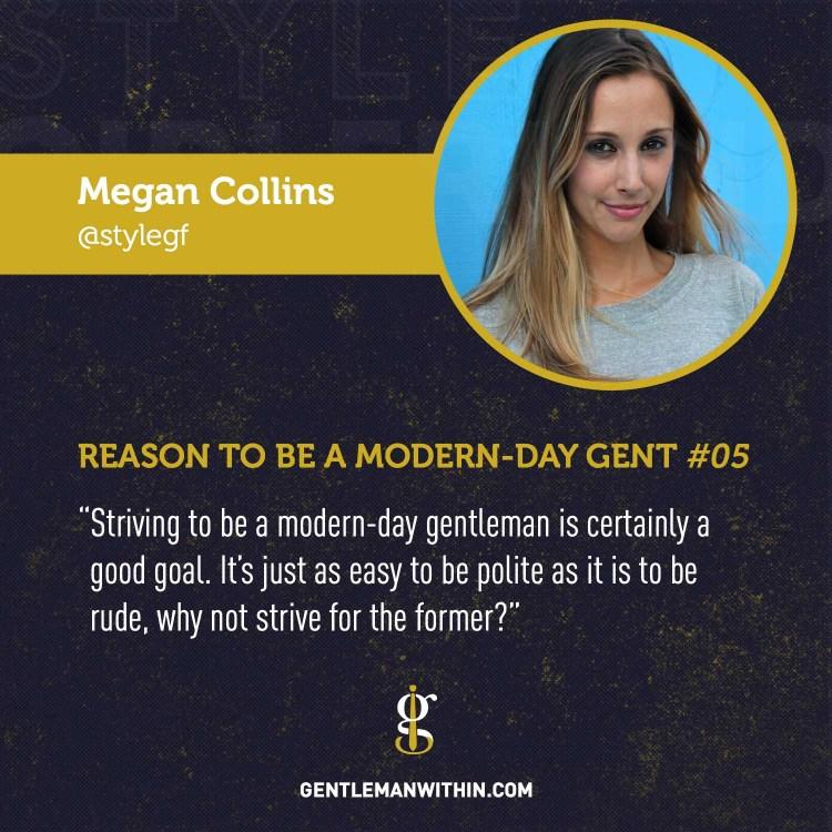 Megan Collins Reason To Be A Modern-Day Gentleman