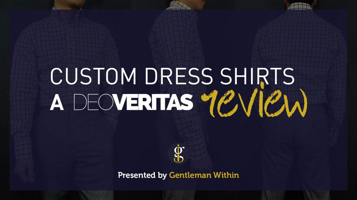 Custom Dress Shirts: A Deo Veritas Review