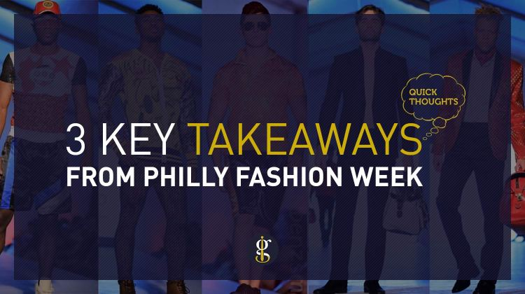 3 Key Takeaways From Philly Fashion Week   GENTLEMAN WITHIN
