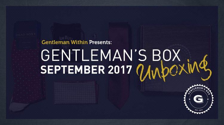 Gentleman's Box September 2017 Unboxing   GENTLEMAN WITHIN