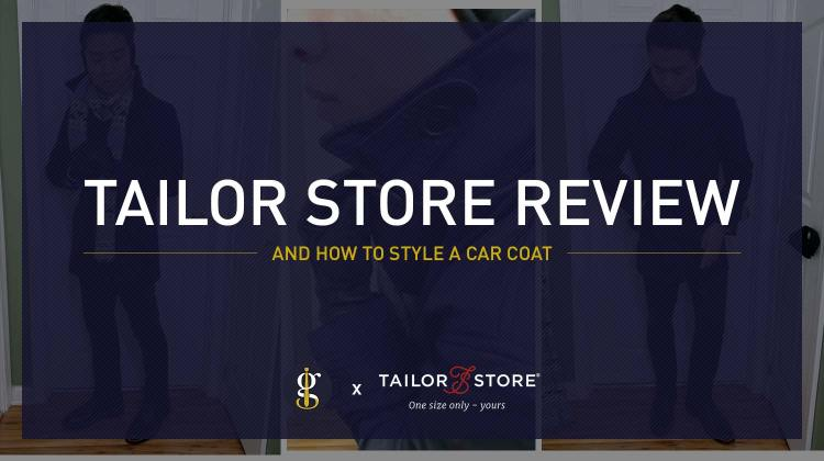Tailor Store Review & How To Style A Car Coat | GENTLEMAN WITHIN