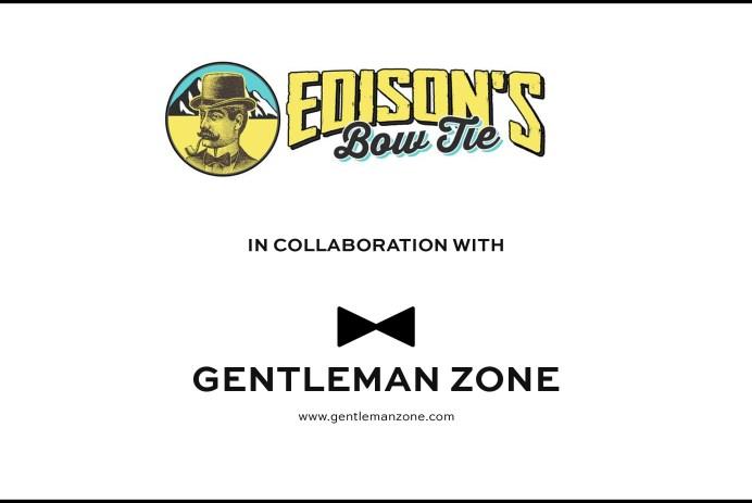 Edison's Bowtie in collaboration with Gentleman Zone