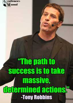 The path to success is to take massive, determined actions. ―Tony Robbins