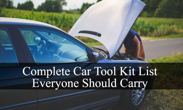 Complete Car Tool Kit List Everyone Should Carry