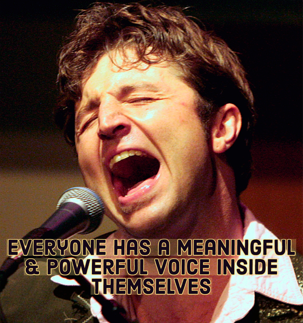 Everyone has a meaningful and powerful voice inside themselves.