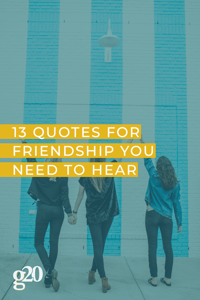 13 Quotes For Friendship You Need To Hear Gentwenty