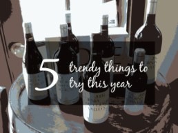Five Trendy Things to Try This Year