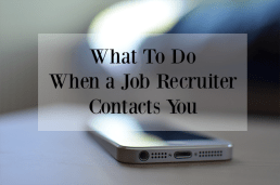 What to Do When You're Contacted by a Job Recruiter