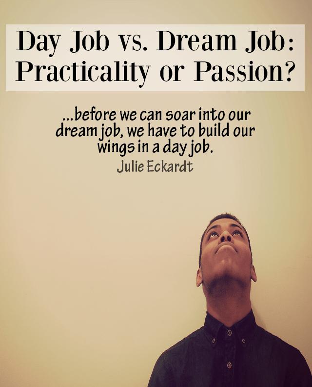 Day job or dream job