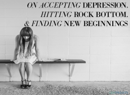 Depression, Rock Bottom, and a Life of New Beginnings