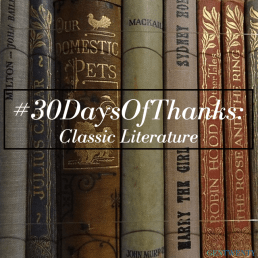 #30DaysOfThanks: Classic Literature