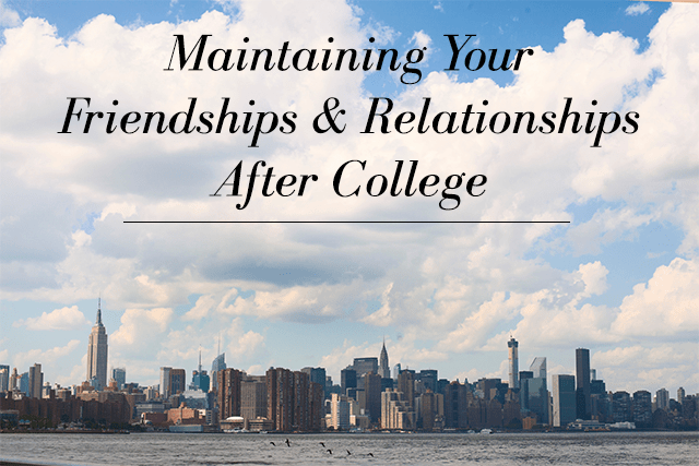 Maintaining Relationships After College