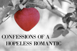 Confessions of a Hopeless Romantic