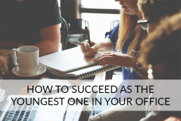 How to Succeed When You're the Youngest One in the Office