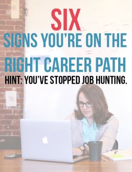 6 Telltale Signs You're on the Right Career Path