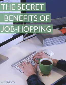 The Secret Benefits of Job Hopping