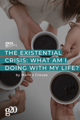 The Existential Crisis: What Am I Doing With My Life?