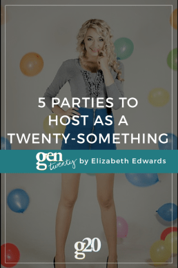 5 Parties to Host as a Twenty-Something