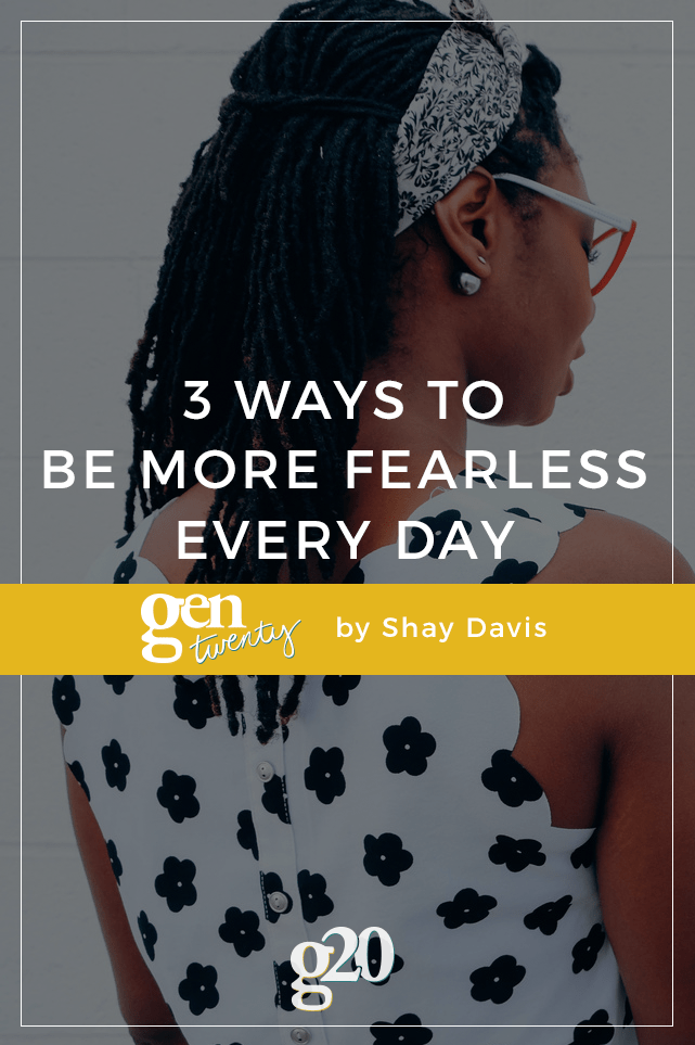 Fearlessness comes from within, but it isn't always easy. Use these 3 tips to show of your fearless every single day.