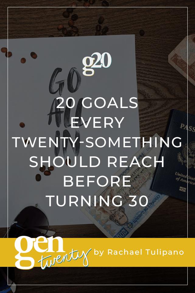 20 Goals Every Twenty-Something Should Reach Before Turning 30