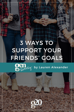 How To Support Your Friends' Goals (and Why It's Important)