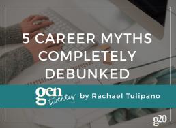 5 Career Myths Debunked