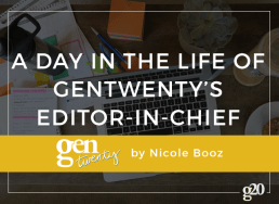 A Day In The Life of GenTwenty's Editor-In-Chief
