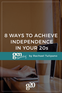8 Ways To Achieve Independence In Your Twenties