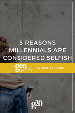 5 Reasons Why Millennials Are Considered Selfish