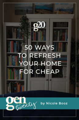 50 Ways To Refresh Your Home For Cheap