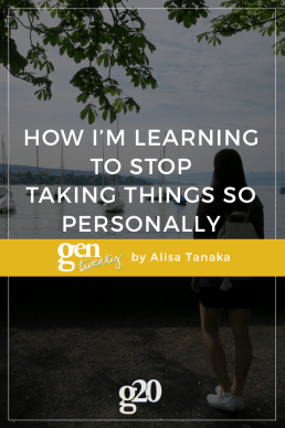How I'm Learning To Stop Taking Things Personally