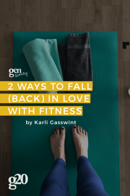 2 Ways to Fall (Back) In Love With Fitness