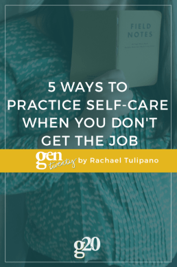 5 Ways to Practice Self-Care When You Don't Get the Job