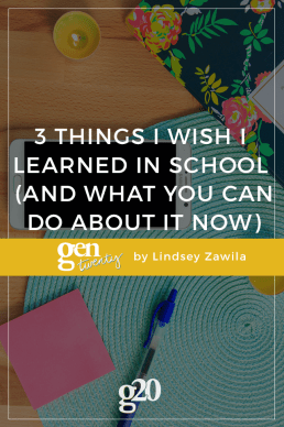 3 Things I Wish I Learned In School (And What You Can Do About It Now)