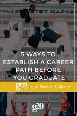 5 Ways to Establish a Career Path Before Graduation