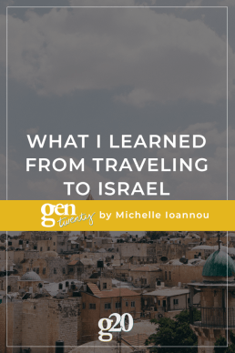 What I Learned From Traveling To Israel