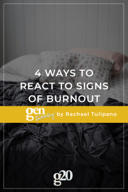 4 Ways To React To Signs of Burnout