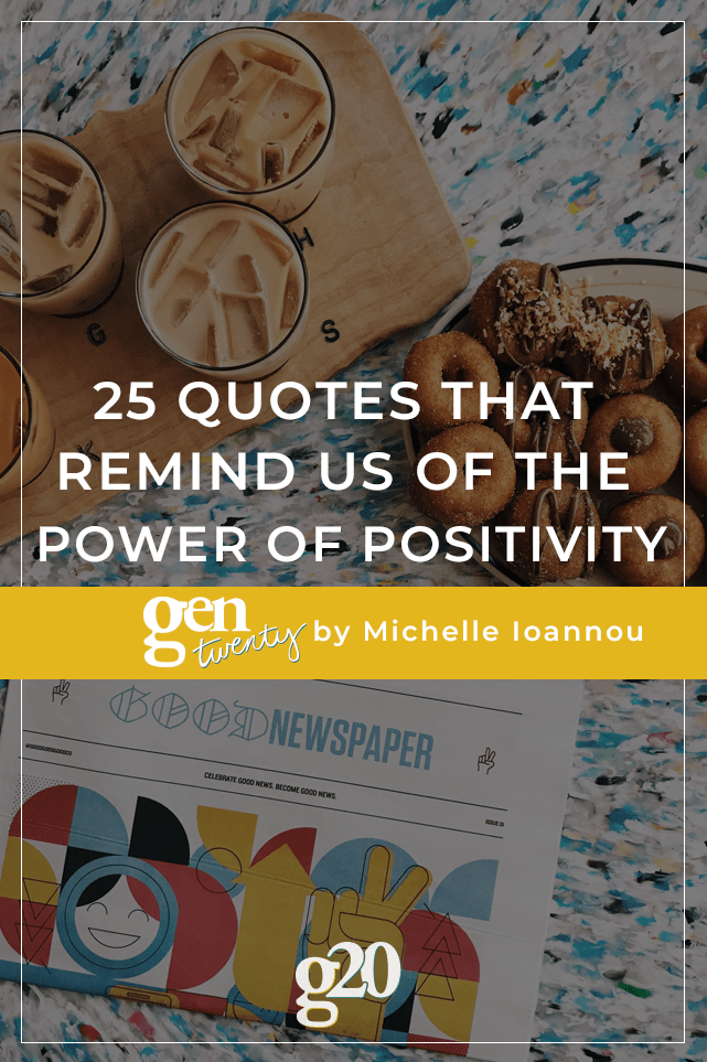 25 Quotes That Remind Us Of The Power Of Positivity Gentwenty