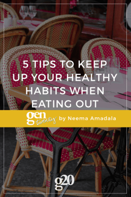 5 Tips to Keep Up Your Healthy Habits When Eating Out