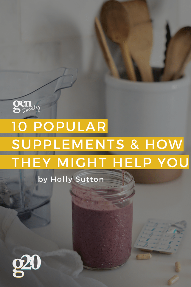 10 Popular Supplements And How They Might Help You