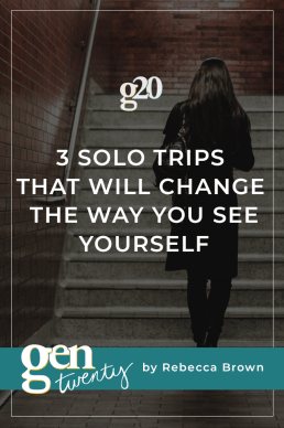 3 Solo Trips That Will Change the Way You See Yourself
