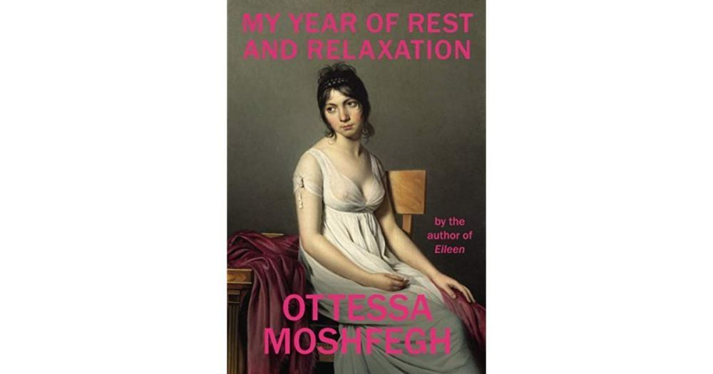 My Year of Rest and Relaxation by Otessa Moshfeg