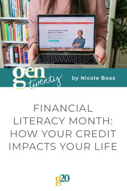 Financial Literacy Month: How Your Credit Impacts Your Life