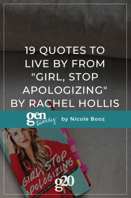"19 Quotes To Live By From ""Girl, Stop Apologizing"" by Rachel Hollis"