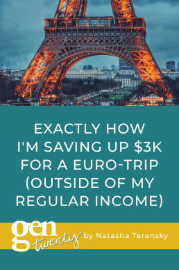 Exactly How I'm Saving Up $3k for a Euro-Trip (Outside Of My Regular Income)