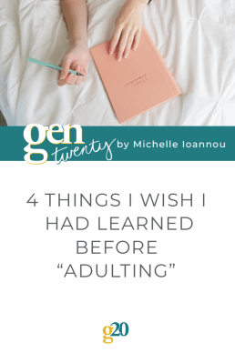 "4 Things I Wish I Had Learned Before ""Adulting"""