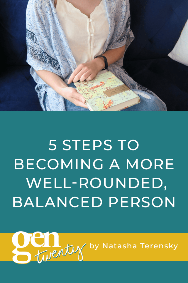 5 Steps to Becoming a More Well-Rounded, Balanced Person