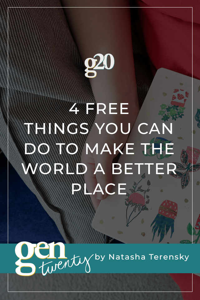 4 Free Things You Can Do To Make the World a Better Place (That Don't Involve Donating or Volunteering)